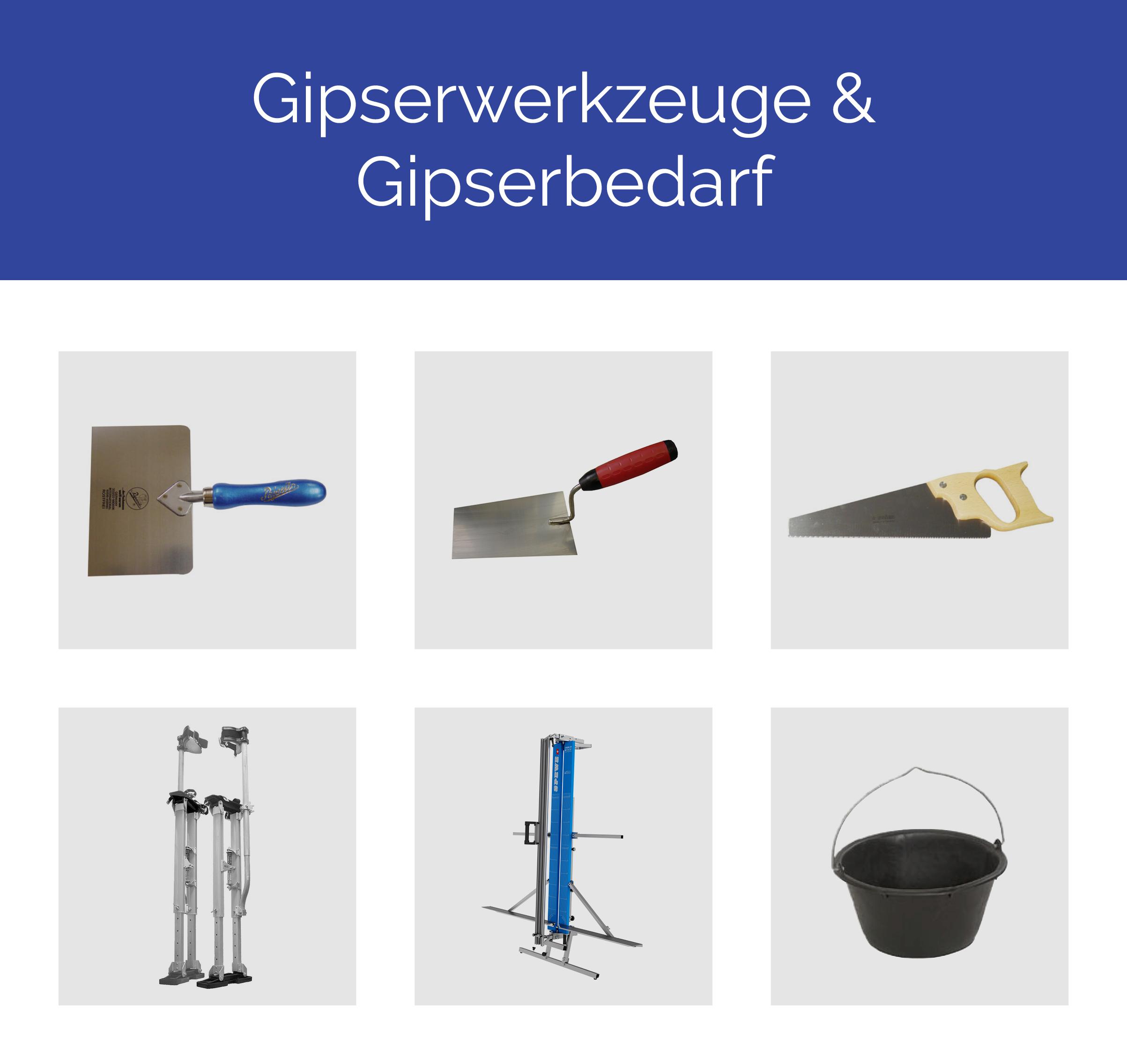 Gipserwerkzeuge, Gipserbedarf